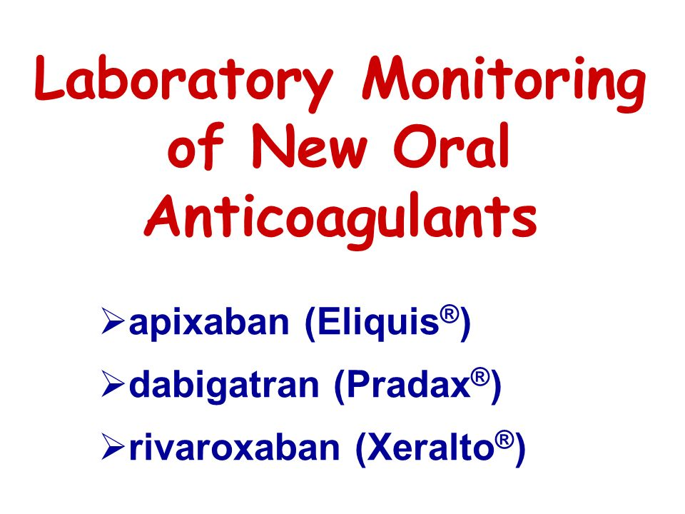 Laboratory Monitoring of New Oral Anticoagulants