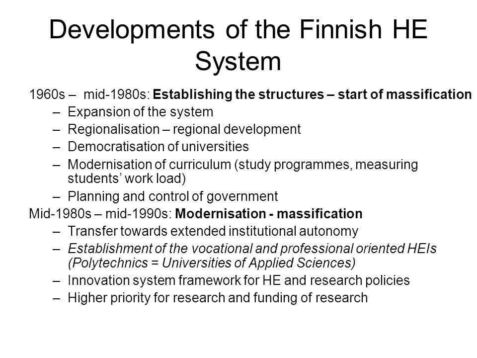 Developments of the Finnish HE System