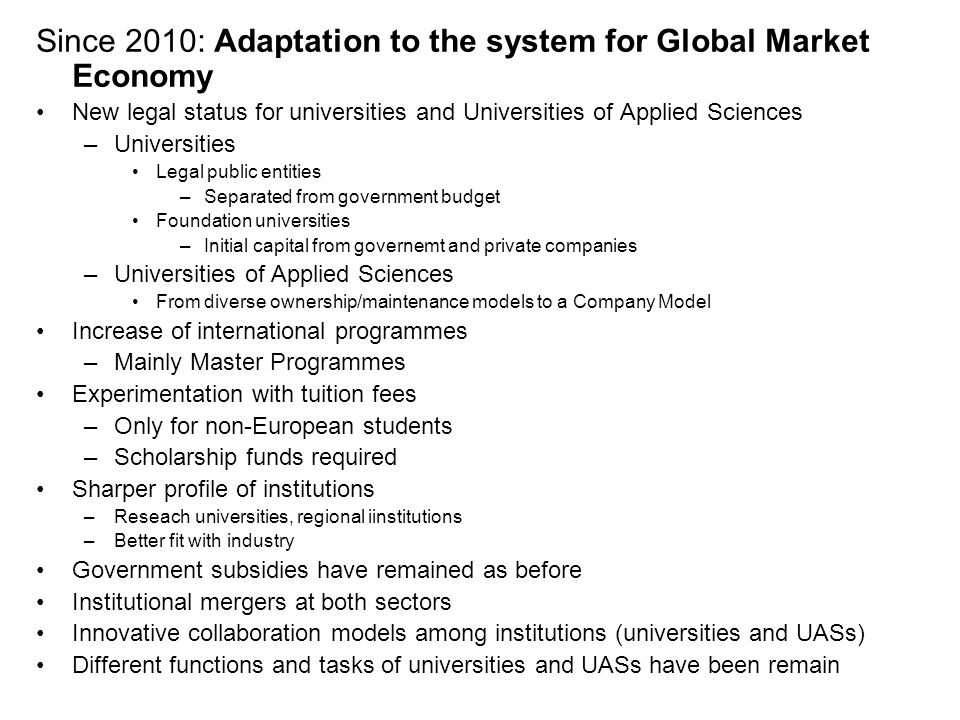 Since 2010: Adaptation to the system for Global Market Economy