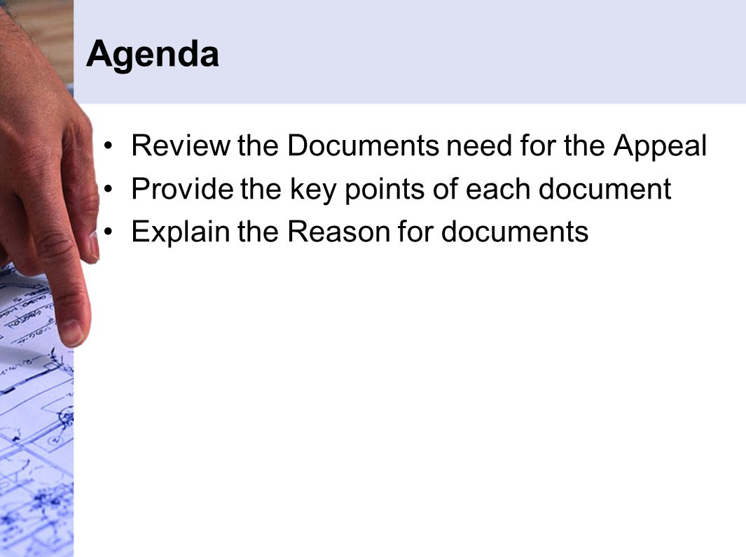 Agenda Review the Documents need for the Appeal