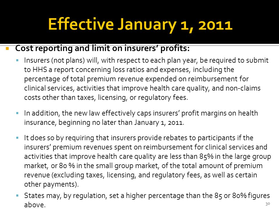 Effective January 1, 2011 Cost reporting and limit on insurers' profits: