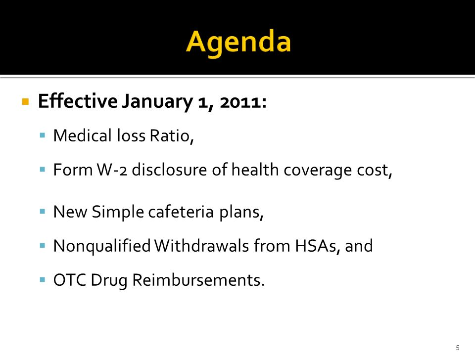 Agenda Effective January 1, 2011: Medical loss Ratio,