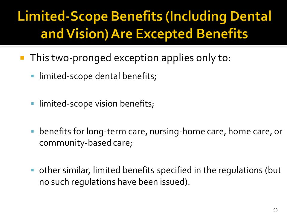 Limited-Scope Benefits (Including Dental and Vision) Are Excepted Benefits