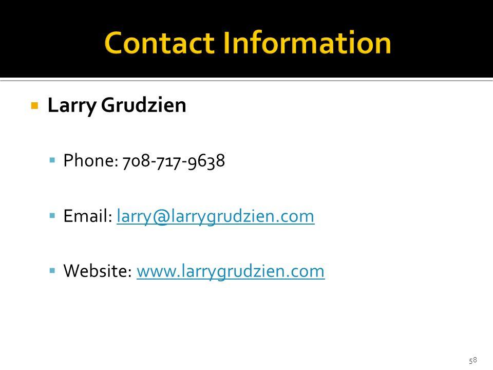 Contact Information Larry Grudzien. Phone: 708-717-9638.