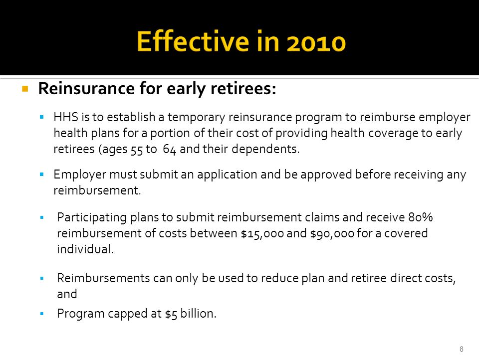Effective in 2010 Reinsurance for early retirees: