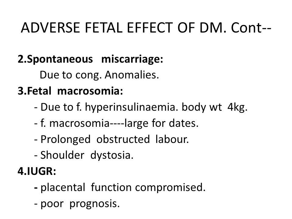 ADVERSE FETAL EFFECT OF DM. Cont--