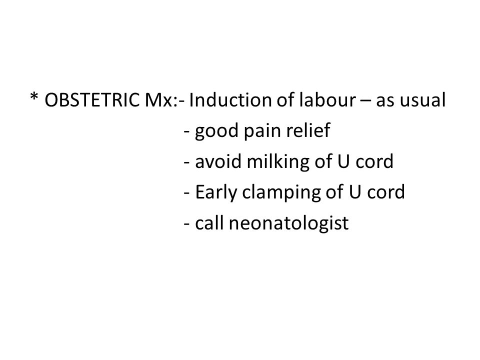 * OBSTETRIC Mx:- Induction of labour – as usual
