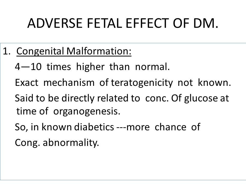 ADVERSE FETAL EFFECT OF DM.