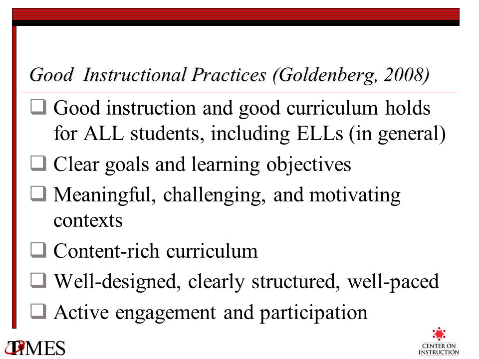 Good Instructional Practices (Goldenberg, 2008)