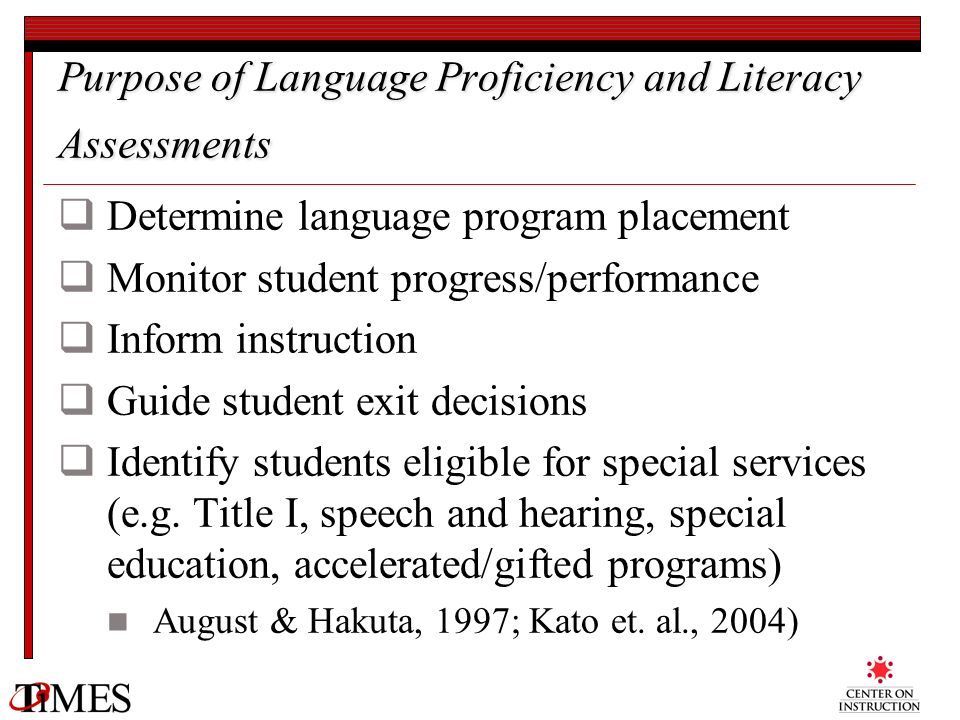 Purpose of Language Proficiency and Literacy Assessments