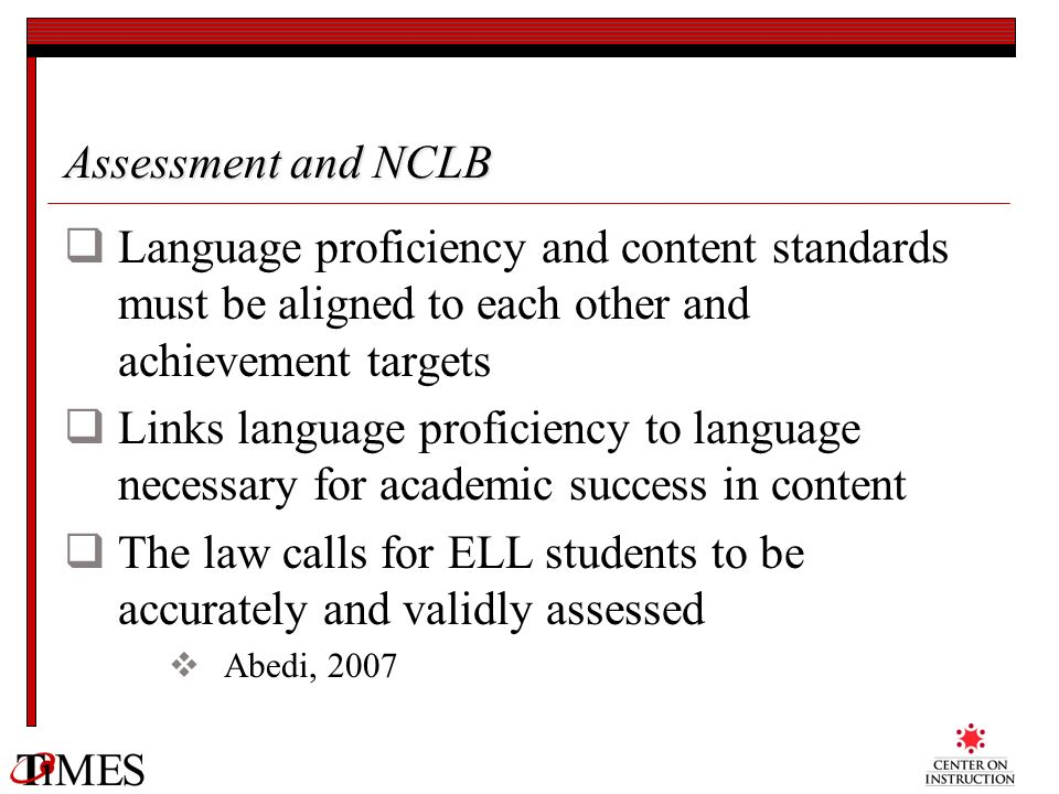 The law calls for ELL students to be accurately and validly assessed