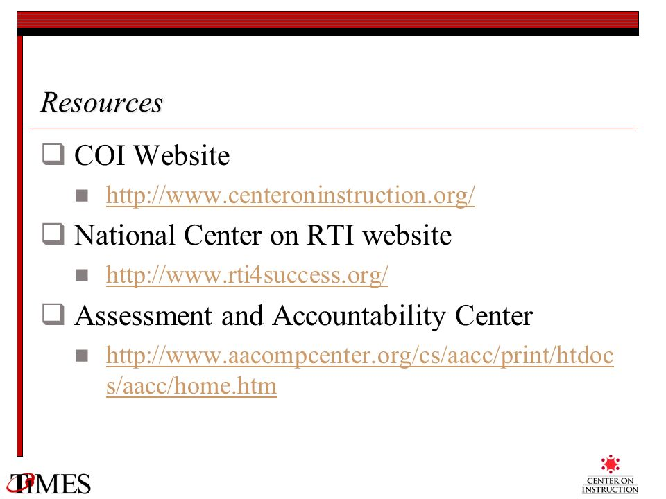 National Center on RTI website Assessment and Accountability Center