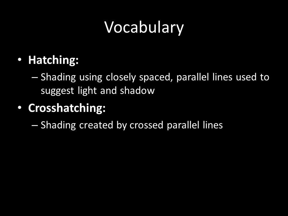Vocabulary Hatching: Crosshatching: