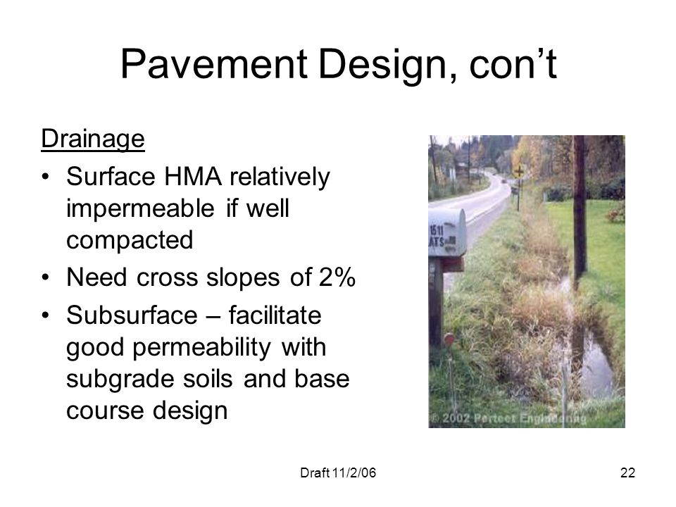 Pavement Design, con't Drainage