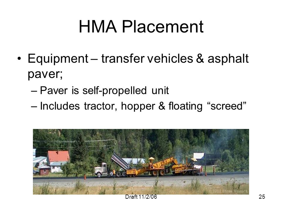 HMA Placement Equipment – transfer vehicles & asphalt paver;