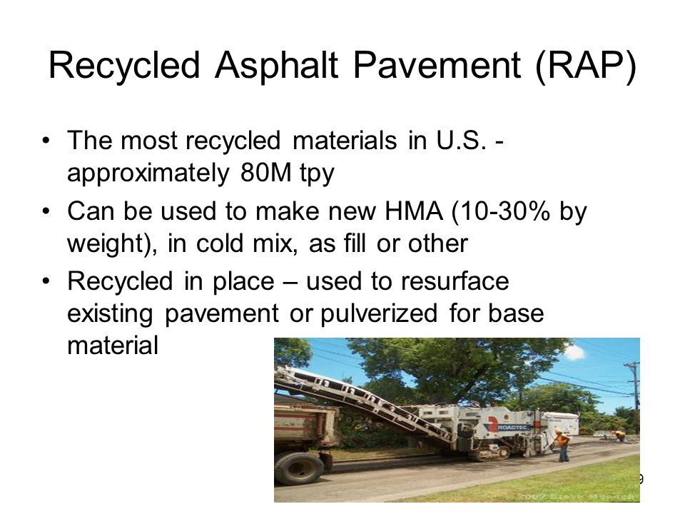 Recycled Asphalt Pavement (RAP)