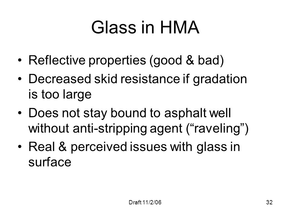Glass in HMA Reflective properties (good & bad)