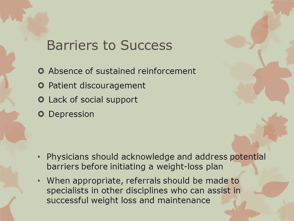 Barriers to Success Absence of sustained reinforcement