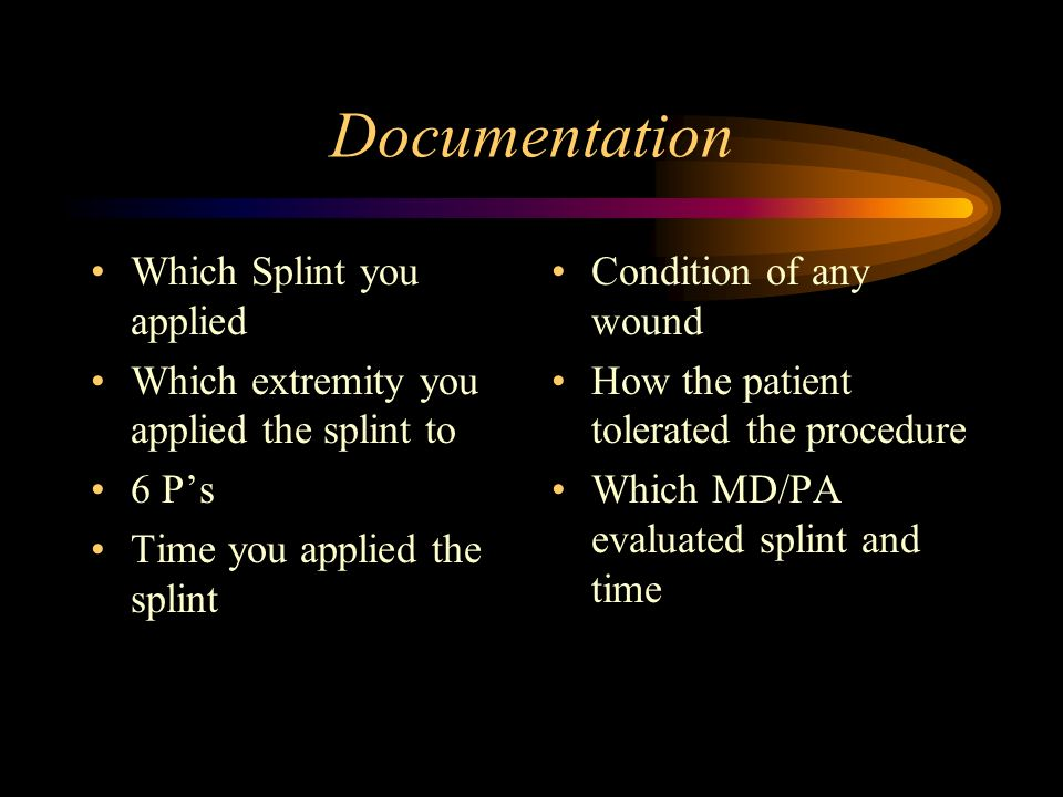 Documentation Which Splint you applied