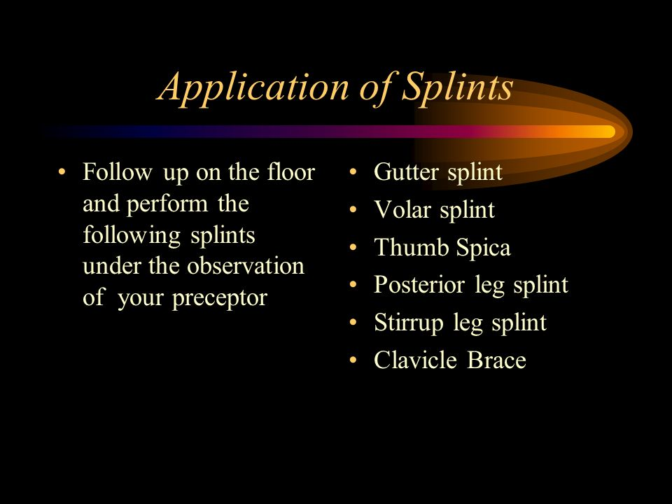 Application of Splints