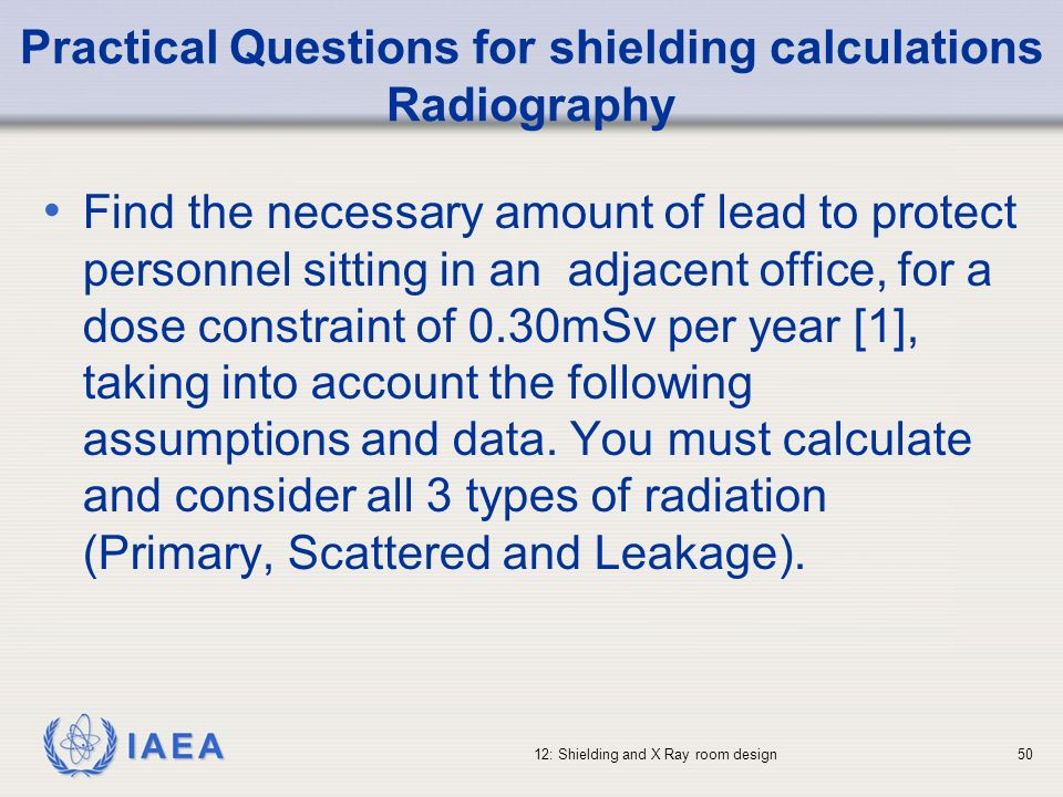 Practical Questions for shielding calculations Radiography