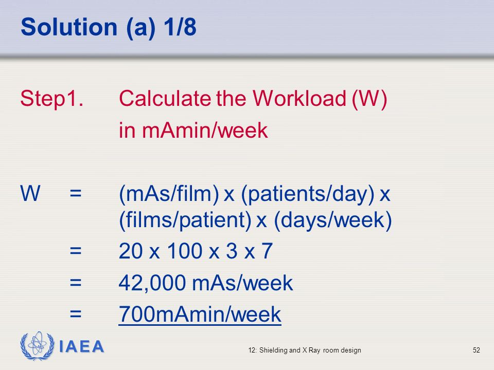 Solution (a) 1/8 Step1. Calculate the Workload (W) in mAmin/week