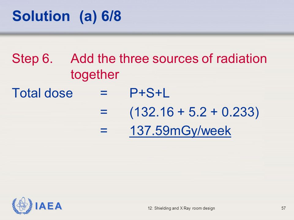 Solution (a) 6/8 Step 6. Add the three sources of radiation together