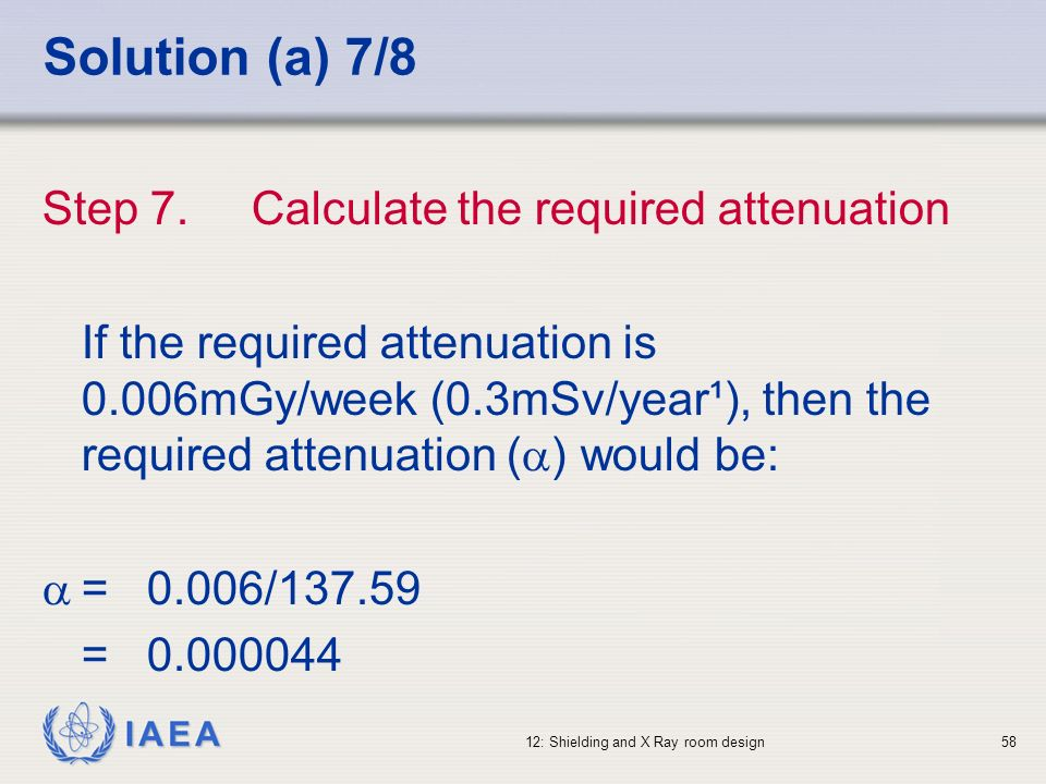 Solution (a) 7/8 Step 7. Calculate the required attenuation