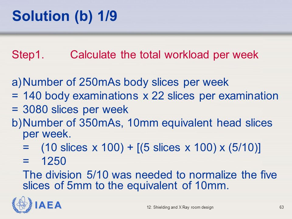 Solution (b) 1/9 Step1. Calculate the total workload per week