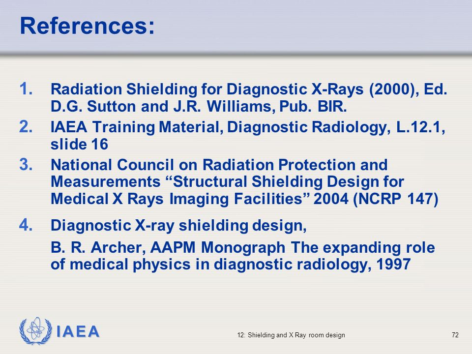 References: Radiation Shielding for Diagnostic X-Rays (2000), Ed. D.G. Sutton and J.R. Williams, Pub. BIR.