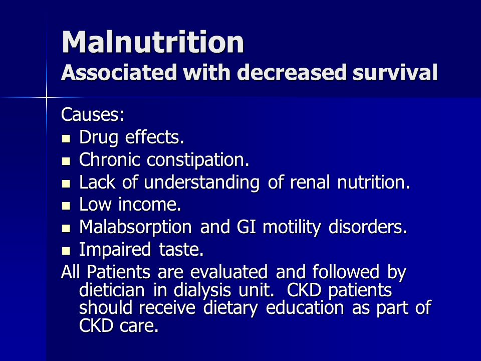 Malnutrition Associated with decreased survival