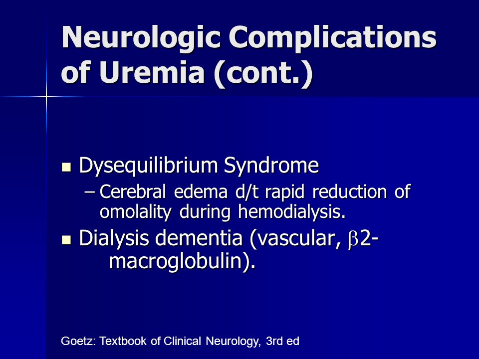 Neurologic Complications of Uremia (cont.)