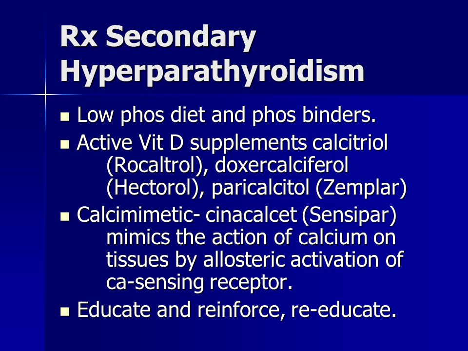Rx Secondary Hyperparathyroidism