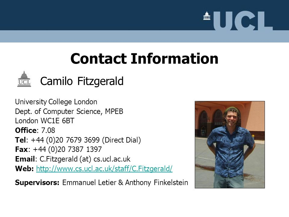 Contact Information Camilo Fitzgerald. University College London. Dept. of Computer Science, MPEB.
