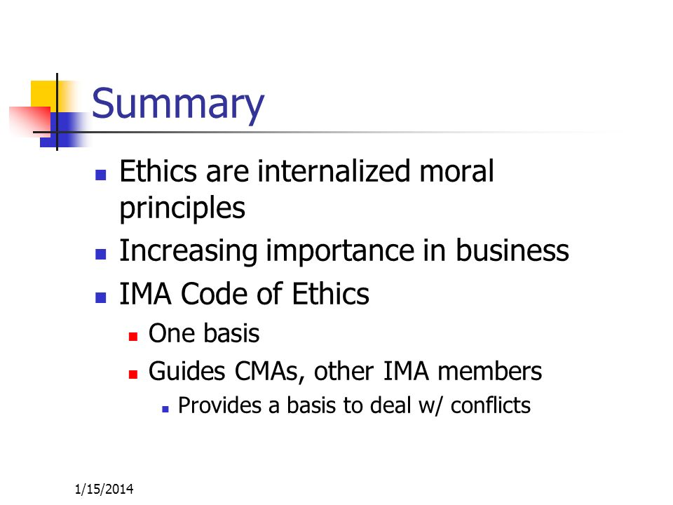 Summary Ethics are internalized moral principles