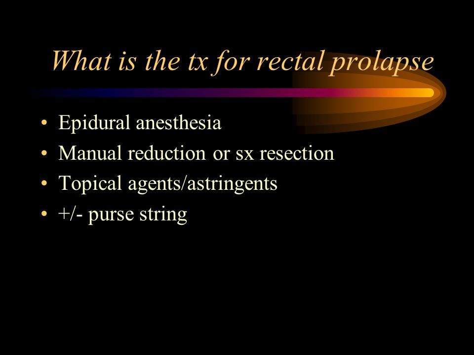What is the tx for rectal prolapse