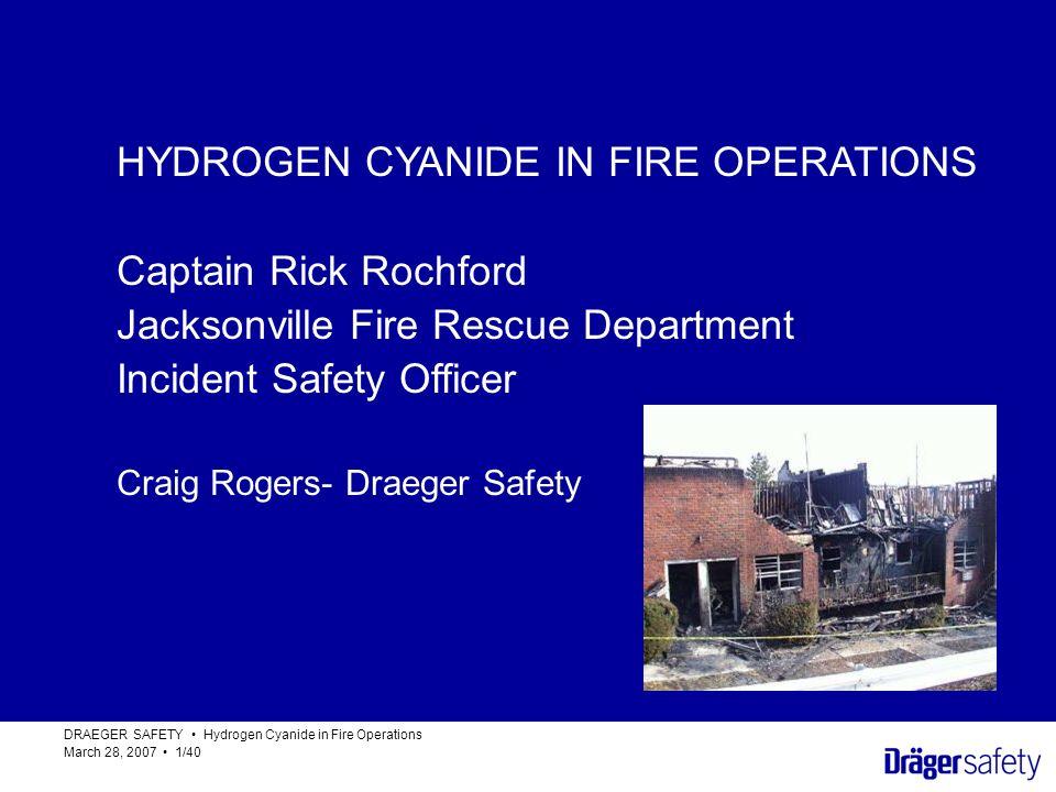 HYDROGEN CYANIDE IN FIRE OPERATIONS Captain Rick Rochford