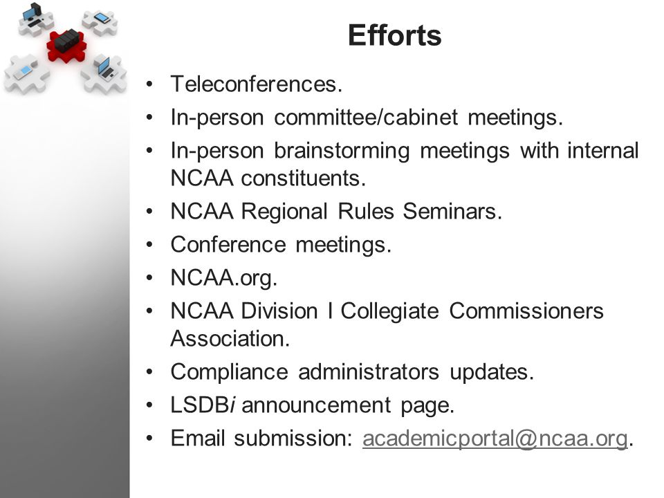Efforts Teleconferences. In-person committee/cabinet meetings.