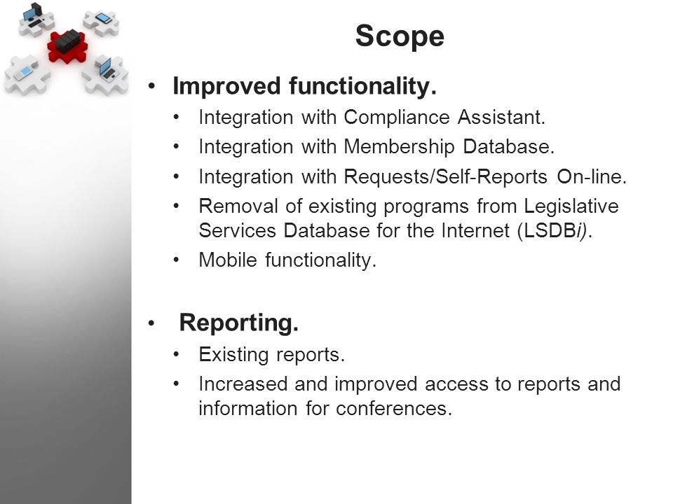 Scope Improved functionality. Reporting.