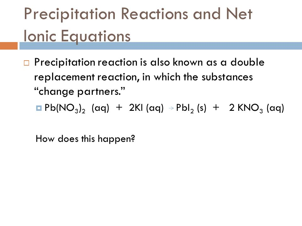 Precipitation Reactions and Net Ionic Equations