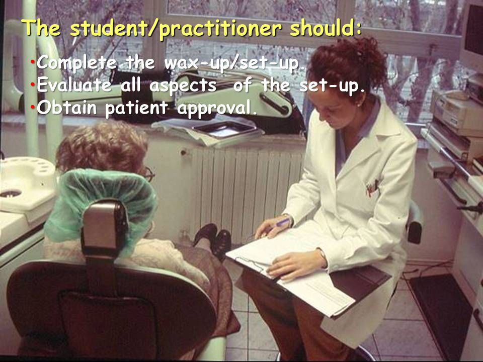 The student/practitioner should: