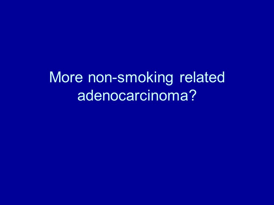 More non-smoking related adenocarcinoma