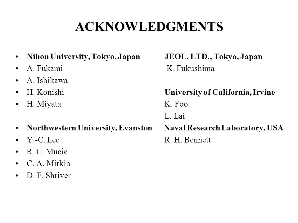 ACKNOWLEDGMENTS Nihon University, Tokyo, Japan JEOL, LTD., Tokyo, Japan. A. Fukami K. Fukushima.