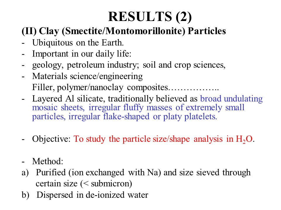 RESULTS (2) (II) Clay (Smectite/Montomorillonite) Particles