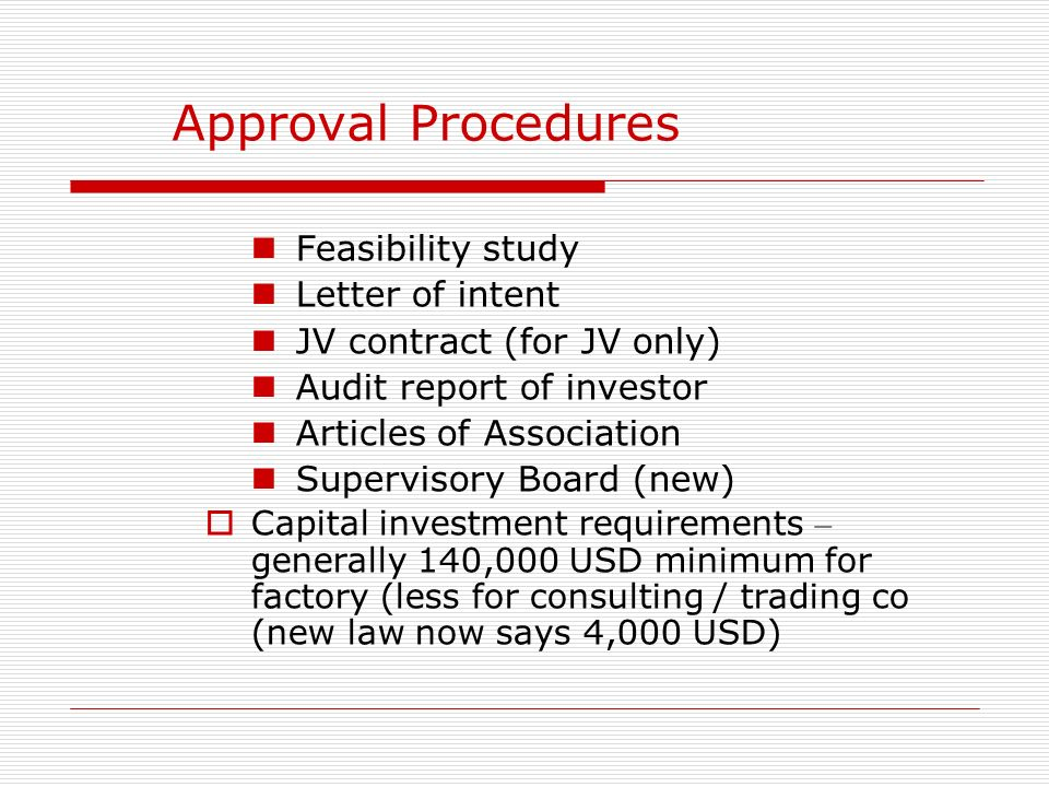 Approval Procedures Feasibility study Letter of intent