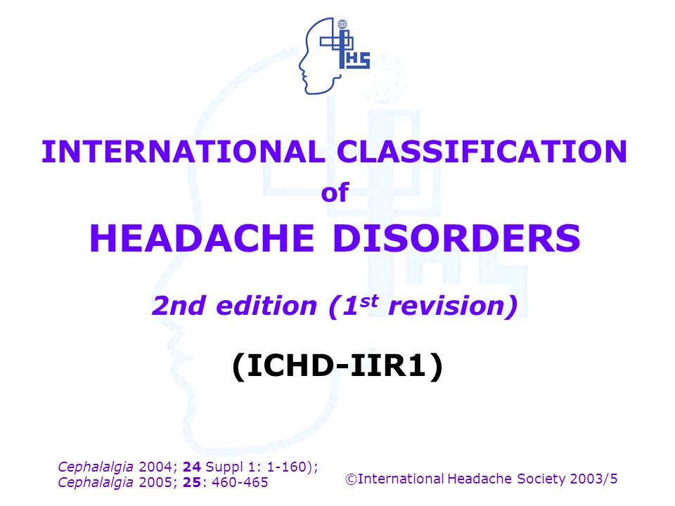 INTERNATIONAL CLASSIFICATION of HEADACHE DISORDERS 2nd edition (1st revision)