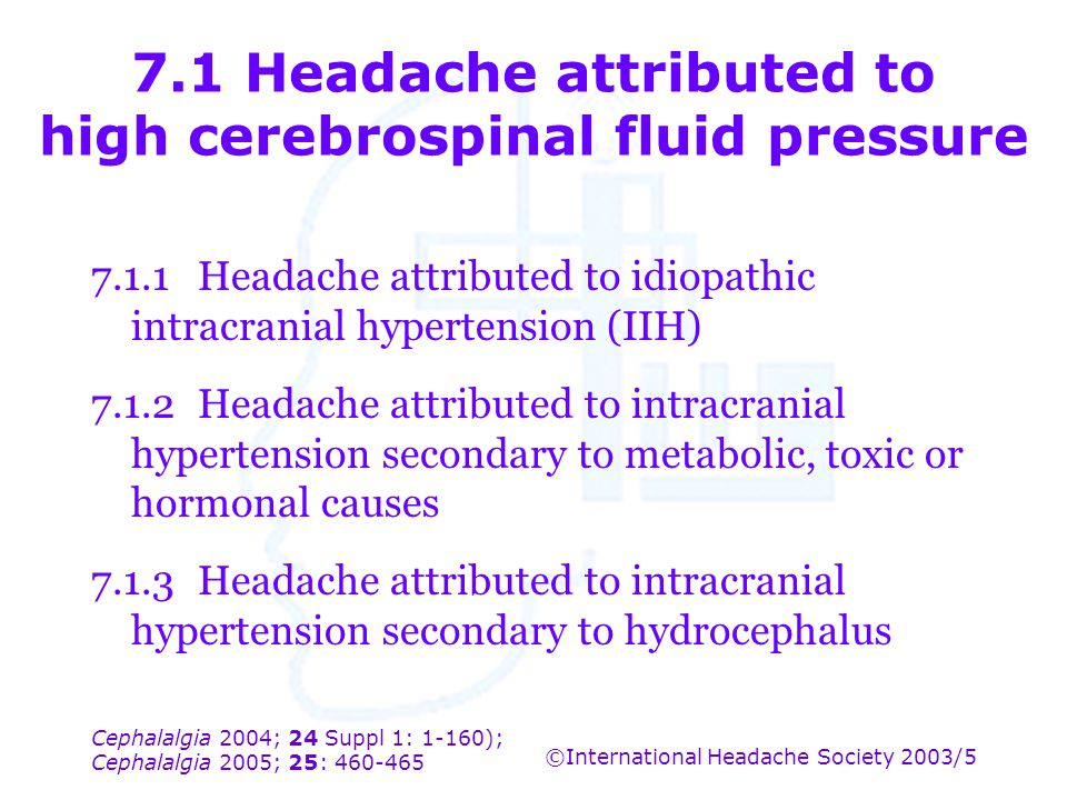 7.1 Headache attributed to high cerebrospinal fluid pressure
