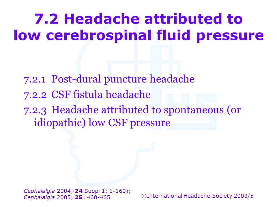7.2 Headache attributed to low cerebrospinal fluid pressure