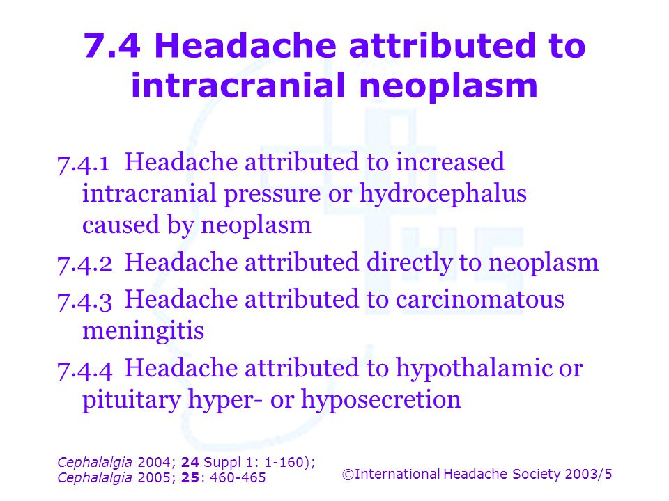 7.4 Headache attributed to intracranial neoplasm