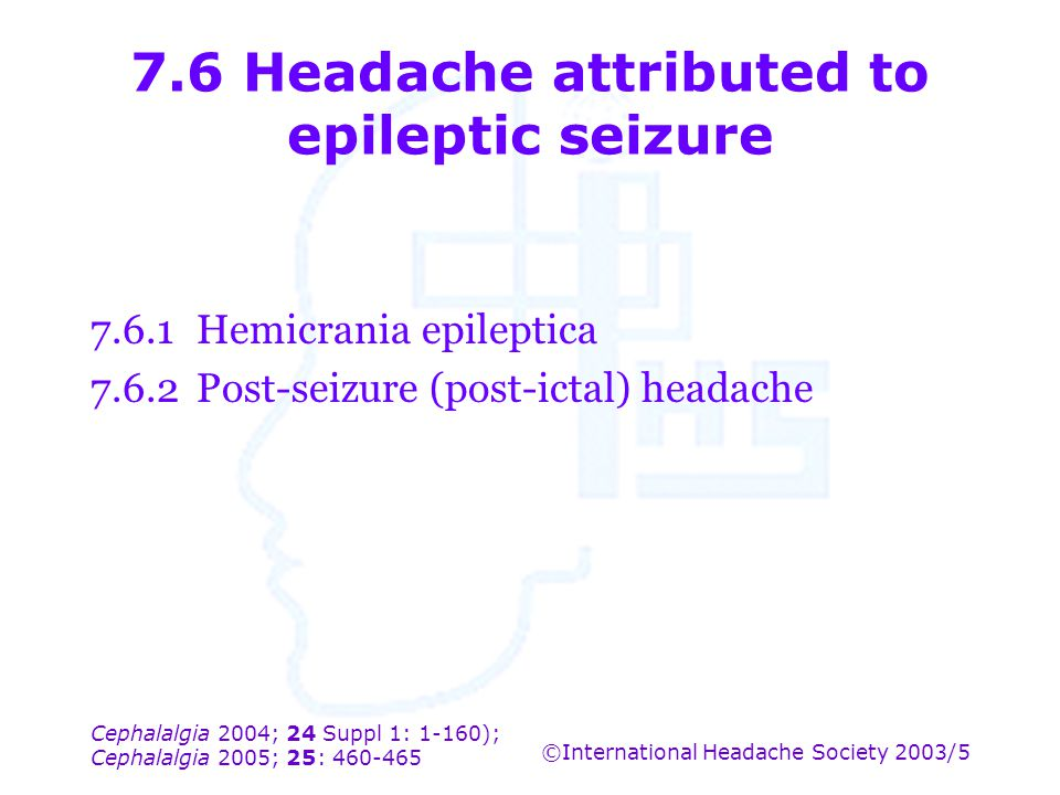 7.6 Headache attributed to epileptic seizure